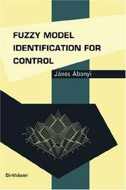 Fuzzy Model Identification for Control (Systems & Control Foundations & Applicat)