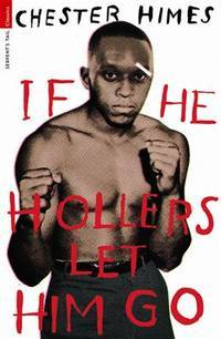 image of If He Hollers Let Him Go (Serpents Tail Classics)
