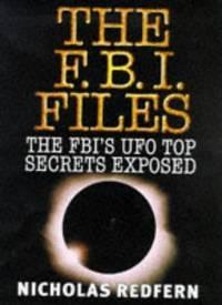 The FBI Files, the FBI's UFO Top Secrets Exposed