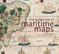 Golden Age of Maritime Maps: When Europe Discovered the World