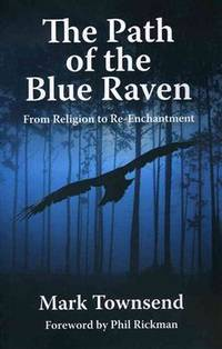 PATH OF THE BLUE RAVEN: From Religion To Re-Enchantment
