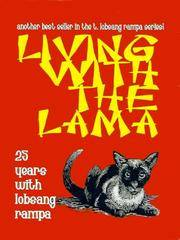 LIVING WITH THE LAMA: 25 Years With Lobsang Rampa