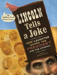 Lincoln Tells a Joke: How Laughter Saved the President (and the Country) by  Kathleen & Paul Brewer Krull  - 1st Printing  - 2010  - from The Sly Fox (SKU: 008671)