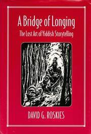 A bridge of longing : the lost art of Yiddish storytelling by  David G Roskies - Hardcover - c1995 - from J. Lawton, Booksellers (SKU: 33566)