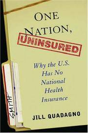One Nation, Uninsured : Why the U.S. Has No National Health Insurance by  Jill Quadagno - Hardcover - from Better World Books  (SKU: 4244363-6)