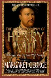 The Autobiography of Henry VIII: With Notes by His Fool, Will Somers: A Novel by  Margaret George - Paperback - from Good Deals On Used Books (SKU: 00017114621)