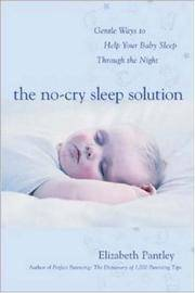 image of The No-Cry Sleep Solution: Gentle Ways to Help Your Baby Sleep Through the Night [Paperback] Elizabeth Pantley and William Sears