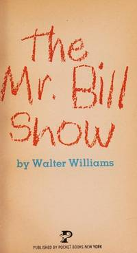 The Mr. Bill Show by  Walter Williams - Paperback - First Thus - 1980 - from Adventures Underground and Biblio.com
