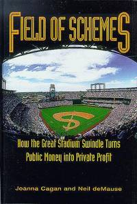 Field of Schemes: How the Great Stadium Swindle Turns Public Money into Private Profit
