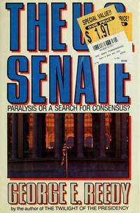 The U.S. Senate: Paralysis or a Search for Consensus