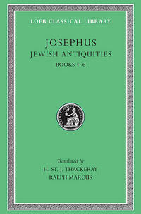 Loeb: Josephus, Jewish Antiquities, Books IV-VI by  Trans. by Josephus; H. St. J. Thackeray and Ralph Marcus - Hardcover - 1998 - from Windows Booksellers (SKU: 691725)