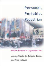 Personal, Portable, Pedestrian: Mobile Phones In Japanese Life (Hb 2005)