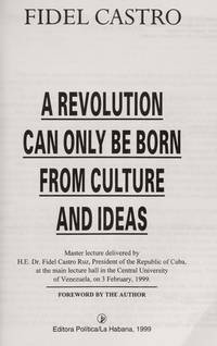 A Revolution Can Only be Born from Culture and Ideas