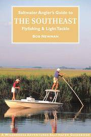 Saltwater Angler's Guide to the Southeast: Flyfishing and Light Tackle in the Carolinas and...