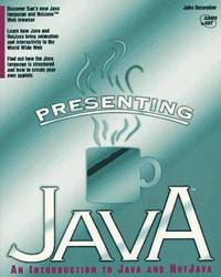 PRESENTING JAVA : An Introduction to Java and Hot Java