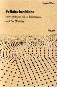 Fellahs tunisiens: L'économie rurale et la vie des campagnes aux 18e et 19e siècles (Civilisations et socie?te?s) (French Edition)