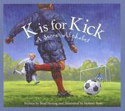 K Is for Kick : A Soccer Alphabet