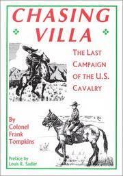 image of CHASING VILLA: The Last Campaign of the U.S. Cavalry