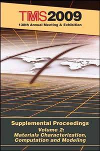 TMS 2009 annual meeting supplemental proceedings; v.2: Materials characterization, computation...