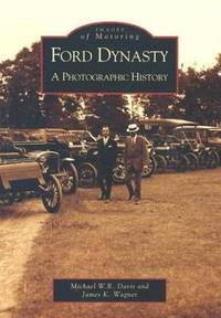 Images of Motoring : Ford Dynasty, A Photographic History