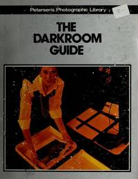 PETERSEN'S PHOTOGRAPHIC LIBRARY, THE DARKROOM GUIDE