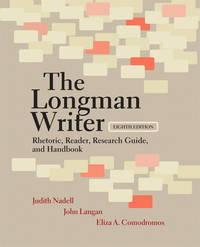 The Longman Writer: Rhetoric, Reader, Research Guide, and Handbook