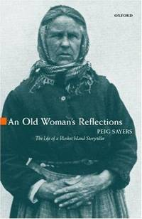 An Old Woman's Reflections (Oxford Paperbacks) by Peig Sayers - Paperback - 1993 - from Fireside Bookshop and Biblio.co.uk