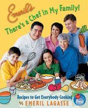 Emeril's There's a Chef in My Family!: Recipes to Get Everybody Cooking by  Emeril; Lagasse - Hardcover - 2004 - from Redbrick Books and Biblio.co.uk
