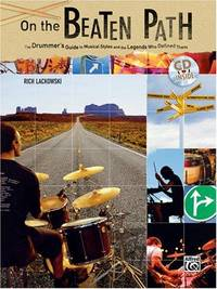 On the Beaten Path: The Drummers Guide to Musical Styles and the Legends Who Defined Them (Book...