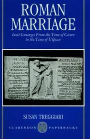 image of Roman Marriage: Iusti Coniuges from the Time of Cicero to the Time of Ulpian (Clarendon Paperbacks)