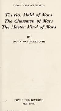 THREE MARTIAN NOVELS: Thuvia Maid of Mars, The Chessmen of Mars, The Master Mind of Mars by  Edgar Rice Burroughs - Paperback - 1970 - from bookwitch and Biblio.com