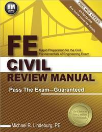 FE Civil Review Manual Rapid Preparation for the Fundamentals of Engineering Civil Exam
