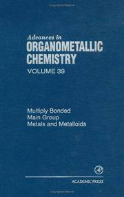 Advances in Organometallic Chemistry, Volume 39: Multiply Bonded Main Group Metals and Metalloids