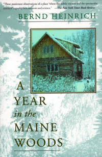 A YEAR IN THE MAINE WOODS by  B Heinrich - Paperback - 1995 - from Sapsucker Books and Biblio.com