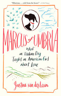 image of Marcus of Umbria: What an Italian Dog Taught an American Girl about Love