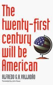 The Twenty-First Century will be American