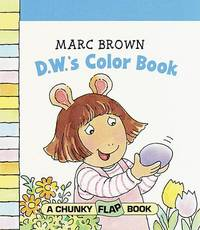 D.W.'s Color Book (A Chunky Flap Book)