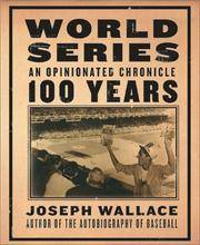 World Series: An Opinionated Chronicle. [1st hardcover]