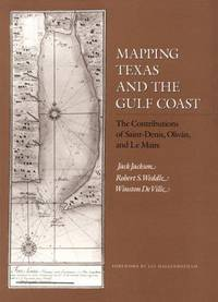 Mapping Texas and the Gulf Coast: The Contributions of Saint-Denis, Olivan, and Le Maire