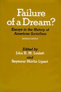 Failure of a Dream: Essays in the History of American Socialism