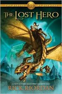 The Heroes of Olympus, Book One: The Lost Hero by Rick Riordan - October 2010
