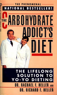 The Carbohydrate Addict's Diet by  Richard F  Rachael F. & HELLER - Paperback - from Mindstuff Books and Biblio.com