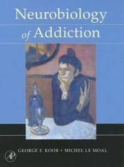 Neurobiology of Addiction by  Michel  Le Moal - Hardcover - from Phatpocket Limited and Biblio.com