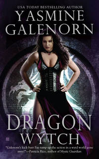 Dragon Wytch by Yasmine Galenorn - Paperback - 2008 - from Endless Shores Books and Biblio.com