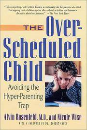 The Over-Scheduled Child: Avoiding the Hyper Parenting Trap