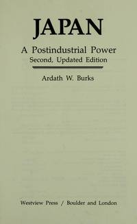 Japan : A Postindustrial Power : 2nd Edition by Ardath W. Burks - Hardcover - 2nd Edition - 1984 - from Squirrel Away Books (SKU: 016395)