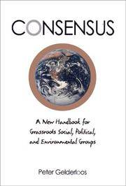 Consensus: A New Handbook for Grassroots Social, Political, and Environmental Groups