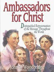 AMBASSADORS FOR CHRIST - DISTINGUISHED REPRESENTATIVES OF THE MESSAGE  THROUGHOUT THE WORLD