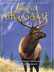 Majestic Big Game  The Ultimate Tribute to North America's Greatest Game  Animals