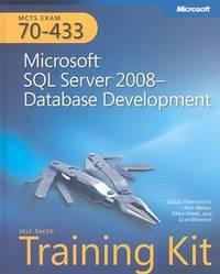 MCTS Self-Paced Training Kit (Exam 70-433): Microsoft® SQL Server® 2008...